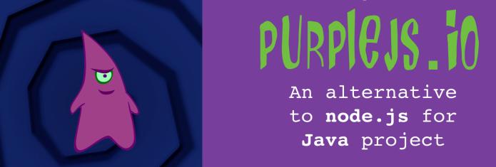 PurpleJS - the alternative to Node js for Java projects / Webagility
